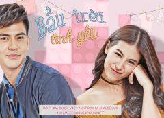 [Thailand Drama 2020] Fah fak ruk / Bầu trời tình yêu – Toey Pongsakorn, Mint Chalida (EP.15 Completed – END)
