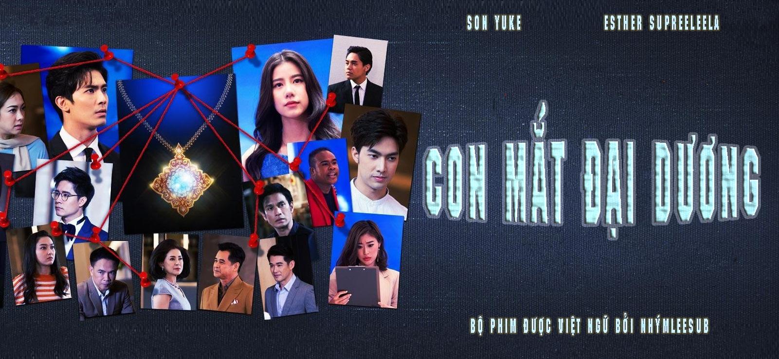 [Thailand Drama 2020] Neth mahunnop / Con mắt đại dương – Son Yuke, Esther Supreeleela (EP.09 Updated – END)